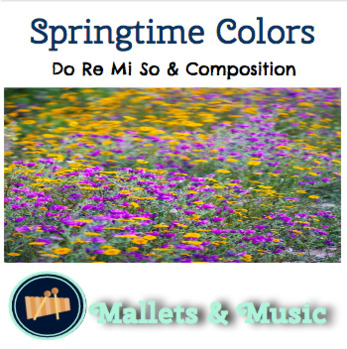 Springtime Colors: A Song for Do Re Mi So and Composition