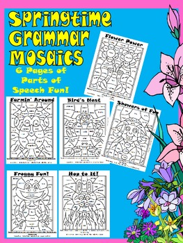 Springtime Grammar Mosaics-Parts of Speech Fun! Nouns,Verbs,Adjectives, Adverbs