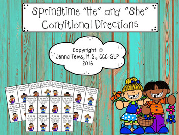 Springtime He/She Conditional Directions