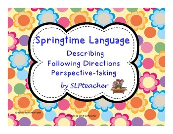 Springtime Language: Describing, Following Directions, and