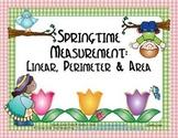 Springtime Measurement: Linear, Perimeter & Area