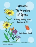 Springtime-The Wonders of Spring-Reading, Writing, Math, Science, Art