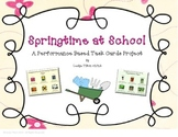 Springtime at School:  Performance Based Task Cards for Ar