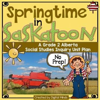 Springtime in Saskatoon - An Alberta Grade 2 Social Studies Inquiry Unit