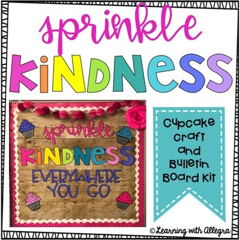 Kindness Bulletin Board and Cupcake Craftivity   Valentine's Day