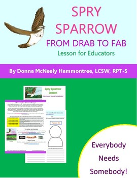 Spry Sparrow: From Drab to Fab - Everybody Needs Somebody!