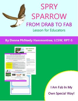 Spry Sparrow: From Drab to Fab - I Am Fab In My Own Special Way!