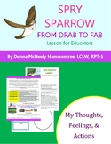 Spry Sparrow: From Drab to Fab - My Thoughts, Feelings, and Actions