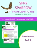 Spry Sparrow: From Drab to Fab - Three Lesson Pack #1