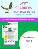 Spry Sparrow: From Drab to Fab - Three Lesson Pack #2