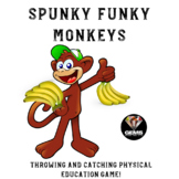 PE Game - Spunky Funky Monkeys: Throwing and Catching Physical Education Game
