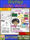 Spunky Sight Words - AUTUMN - Dolch Pre Primer List 3