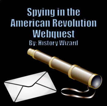 Spying in the American Revolution Webquest