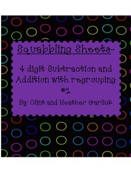 Squabbling Sheets 4 digit subtraction and addition with  regrouping #1