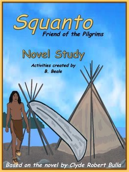 Squanto Friend of the Pilgrims Novel Study - 18 pages
