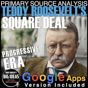 Square Deal Speech by Teddy Roosevelt Primary Source Analysis (Progressive Era)