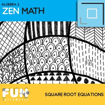 Square Root Equations Zen Math By Funrithmetic Tpt