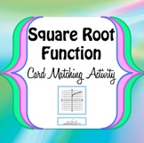 Square Root Function Graph Trasformation - Card Matching Game - Activity