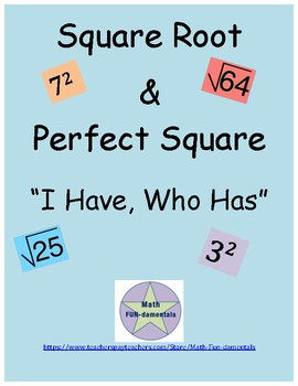 Square Root & Perfect Square- I Have, Who Has