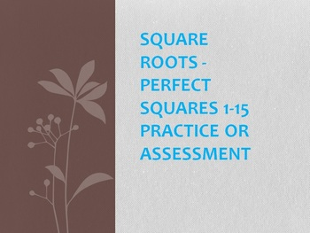 Square Roots - Perfect Squares 1-15 Practice or Assessment