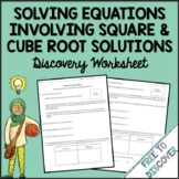 Solving Equations Involving Square and Cube Root Solutions Discovery Worksheet