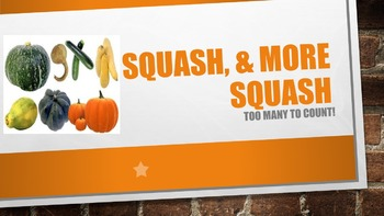 Squash & More Squash, too many to count Power Point