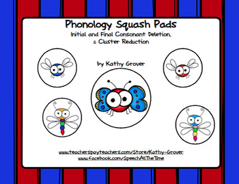 Phonology Squash Pads:Initial & Final Consonant Deletions & Cluster Reductions