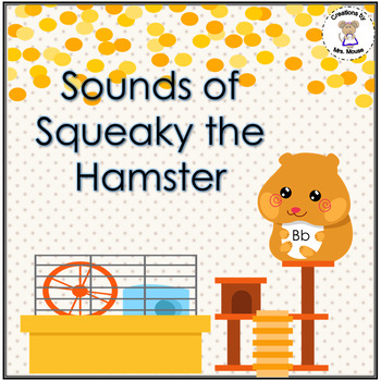 Phonics- Letter Sounds - Squeaky Hamster
