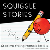Squiggle Stories: Creative Writing Prompts for K-5