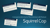 Squirrel Cop - Companion Activity to 'This American Life' Broadcast
