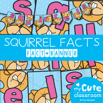 Squirrel Facts Banner {Bunting, Garland, Pennant Display}