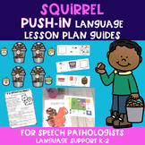 Push-In Speech Therapy Squirrel Language Lesson Plan Guides
