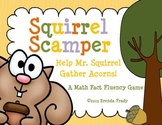Squirrel Scamper ~Addition Fact Fluency~