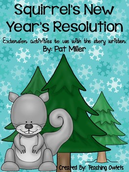 Squirrel's New Year's Resolution by Miller - Literature Unit