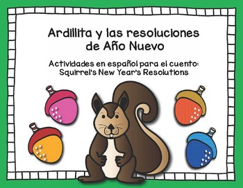 Squirrel's New Year's Resolutions - Spanish Activities