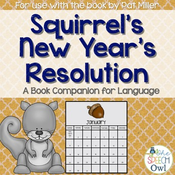 Squirrel's New Year's Resolution: A Book Companion For Language