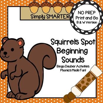 Squirrels Spot Beginning Sounds:  NO PREP Bingo Dauber Activities