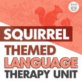 Squirrels Themed Language Therapy Unit for Speech Therapy
