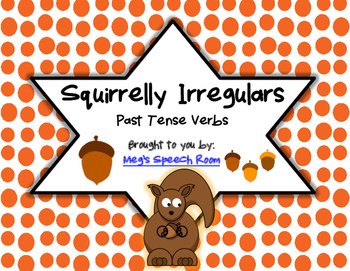 Squirrelly Irregulars: Past Tense Verbs