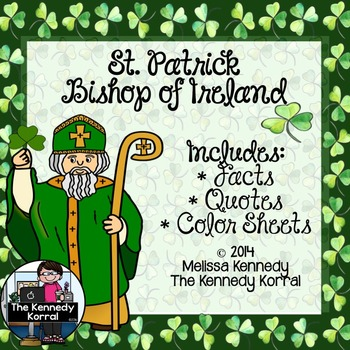 St. Patrick, Bishop of Ireland {Facts, Quotes, & Color Sheets}