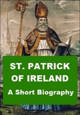 St. Patrick of Ireland - A Short Biography