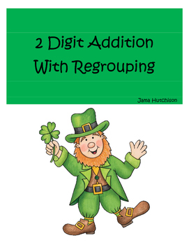 St. Patrick's Day Math ~ 2-Digit Addition with Regrouping