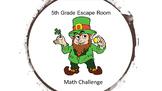St. Patrick's Day 5th grade Escape Room, Math Challenge