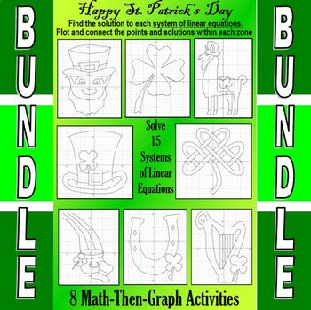 St. Patrick's Day - 7 Math-Then-Graph Activities - Solve 15 Systems