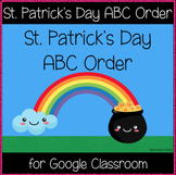 St. Patrick's Day ABC Order (Great for Google Classroom!)