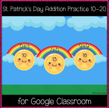 St. Patrick's Day Addition Practice 10-20 (Great for Google Classroom!)