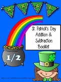 St. Patrick's Day Grades 1/2 ~ Addition & Subtraction Booklet