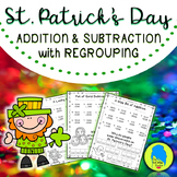 St. Patrick's Day Addition & Subtraction with Regrouping (