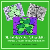 St. Patrick's Day - Art Activity for Centers, Subs, and Ea