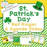 St. Patrick's Day Bell Ringer and Daily Agenda Slide Templates  (Editable)